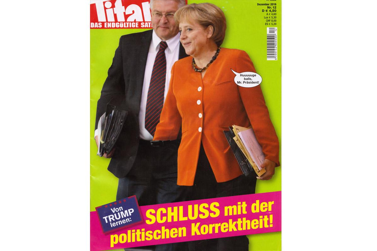 La une du dernier numéro de Titanic: «Apprenons de Trump, fini le politquement correct!» : Angela Merkel à Frank-Walter Steinmeier, pressenti pour être le prochain Président de la République fédérale d'Allemagne: «jolie paire, Mister Président!»